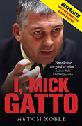I, Mick Gatto by Mick Gatto and Tom Noble