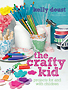 The Crafty Kid by Kelly Doust