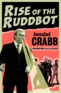 Rise of the Ruddbot by Annabel Crabb