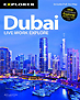 Dubai Live Work Explore by Explorer Publishing